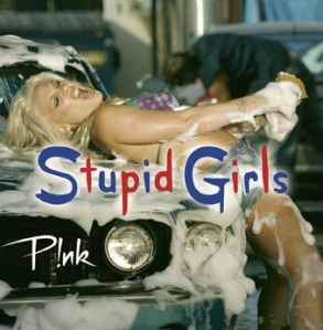 """Stupid Girls"" - not just a pop single anymore!"